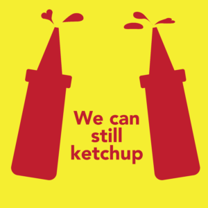 let's ketchup graphic, social distancing, corona virus, stay social